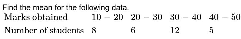 """Find the mean deviation about the mean for the following data. <br> `{:(""""Marks obtained"""",10-20,20-30,30-40,40-50,50-60,60-70),(""""Number of students"""",8,6,12,5,2,7):}`"""
