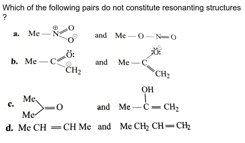 """Which of the following pairs do not constitute resonanting structures ? <br> <img src=""""https://d10lpgp6xz60nq.cloudfront.net/physics_images/KSV_INORG_CHM_P1_C02_S01_016_Q01.png"""" width=""""80%"""">"""