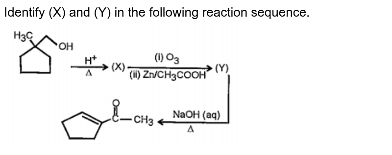 """Identify (X) and (Y) in the following reaction sequence.<br><img src=""""https://doubtnut-static.s.llnwi.net/static/physics_images/PAT_CHE_XII_P02_C04_E21_001_Q01.png"""" width=""""80%"""">"""