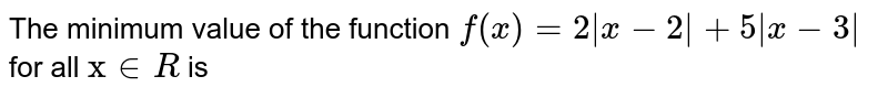 """The minimum value of the function `f(x)=2