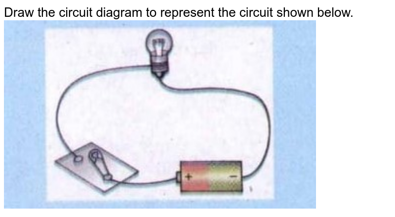 """Draw the circuit diagram to represent the circuit shown below. <br> <img src=""""https://doubtnut-static.s.llnwi.net/static/physics_images/SCH_LMK_PHY_VII_C14_E02_012_Q01.png"""" width=""""80%"""">"""
