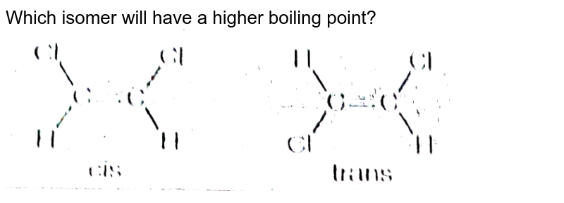 """Which isomer will have a higher boiling point?  <br> <img src=""""https://d10lpgp6xz60nq.cloudfront.net/physics_images/AAK_T6_CHE_C22_E11_018_Q01.png"""" width=""""80%"""">"""