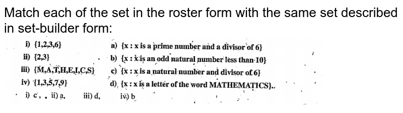 """Match each of the set  in the roster form with the same set  described in set-builder form: <br> <img src=""""https://doubtnut-static.s.llnwi.net/static/physics_images/VPU_HSS_MAT_XI_C01_E01_011_Q01.png"""" width=""""80%"""">"""