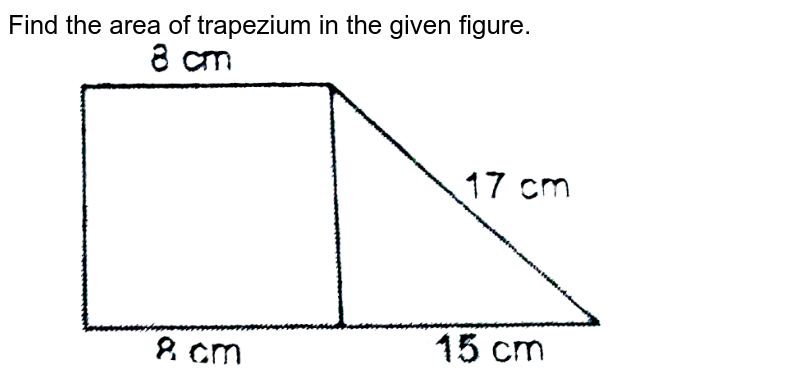 """Find the area of trapezium in the given figure. <br> <img src=""""https://d10lpgp6xz60nq.cloudfront.net/physics_images/NTN_MATH_IX_C09_E01_036_Q01.png"""" width=""""80%"""">"""