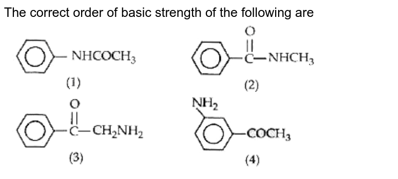 """The correct order of basic strength of the following are <br> <img src=""""https://doubtnut-static.s.llnwi.net/static/physics_images/MTG_NEET_GID_CHE_XII_C13_E01_049_Q01.png"""" width=""""80%"""">"""