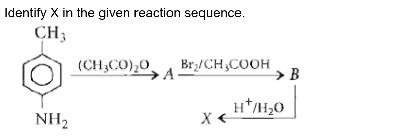 """Identify X in the given reaction sequence. <br> <img src=""""https://doubtnut-static.s.llnwi.net/static/physics_images/MTG_NEET_GID_CHE_XII_C13_E02_011_Q01.png"""" width=""""80%"""">"""