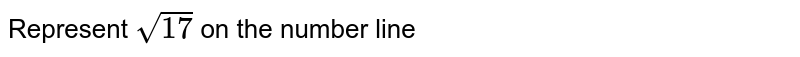 Represent `sqrt(17) `  on the number line