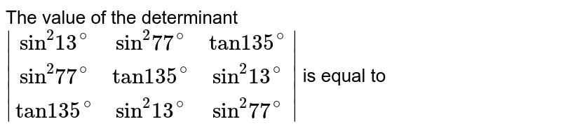 """The value of the determinant <br> `