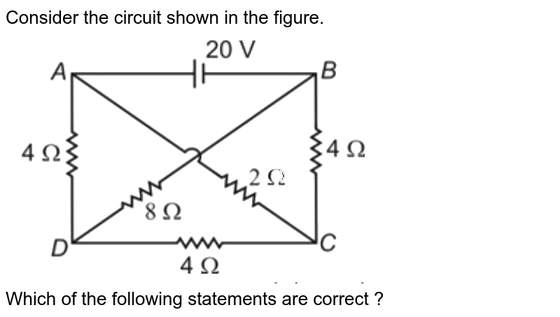 """Consider the circuit shown in the figure. <br> <img src=""""https://d10lpgp6xz60nq.cloudfront.net/physics_images/NTA_JEE_MOK_TST_64_E01_002_Q01.png"""" width=""""80%""""> <br> Which of the following statements are correct ?"""