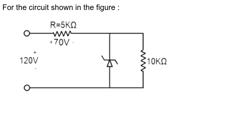 """For the circuit shown in the figure : <br> <img src=""""https://d10lpgp6xz60nq.cloudfront.net/physics_images/NTA_NEET_SET_91_E01_036_Q01.png"""" width=""""80%"""">"""