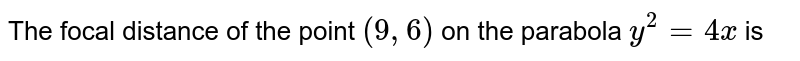The focal distance of the point `(9,6)` on the parabola `y^(2)=4x` is