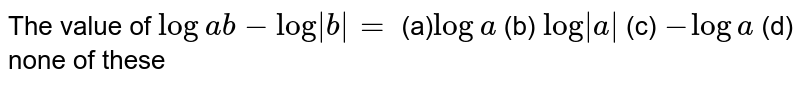 """The value of `loga b-log