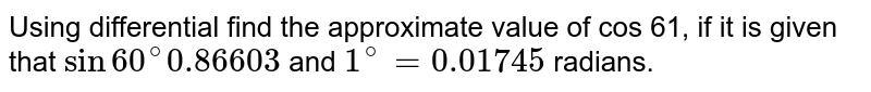 If `1^0=alpha` radians, then find the approximate value of `cos60^0 1^(prime)dot`