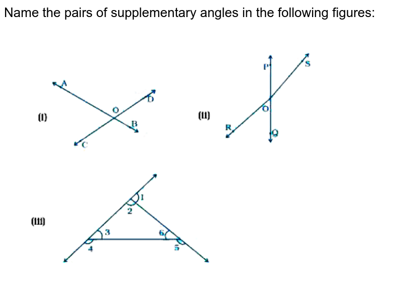 """Name the pairs of supplementary angles in the following figures:  <br> <img src=""""https://doubtnut-static.s.llnwi.net/static/physics_images/NCERT_EXM_MAT_VII_C05_E02_074_Q01.png"""" width=""""80%"""">"""