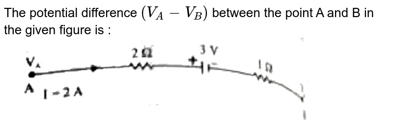 """The potential difference `(V_(A)-V_(B))` between the point A and  B  in the given figure is : <br> <img src=""""https://doubtnut-static.s.llnwi.net/static/physics_images/PW_NEET_45_DAY_PHY_C16_E03_021_Q01.png"""" width=""""80%"""">"""