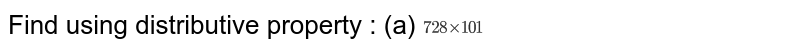 Find using distributive property: <br> `5437xx1001`