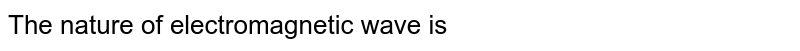 The nature of electromagnetic wave is