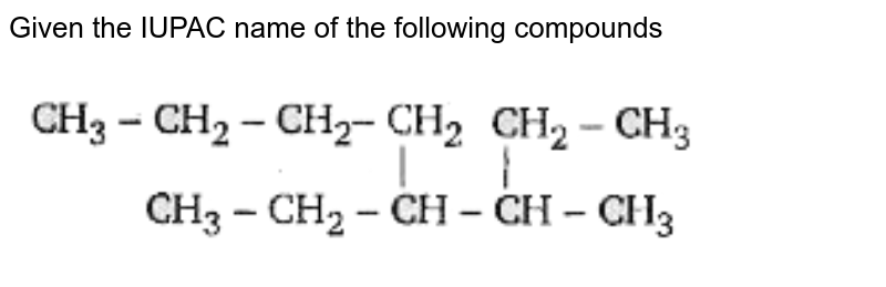 """Given the IUPAC name of the following compounds  <br> <img src=""""https://doubtnut-static.s.llnwi.net/static/physics_images/BLJ_MSC_ORG_CHE_JEE_C15_E02_132_Q01.png"""" width=""""80%"""">"""
