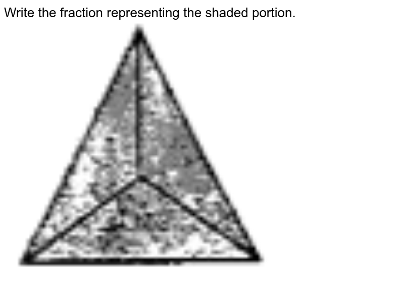 """Write the fraction representing the shaded portion. <br> <img src=""""https://doubtnut-static.s.llnwi.net/static/physics_images/SWN_MAT_VI_C05_E01_006_Q01.png"""" width=""""80%"""">"""