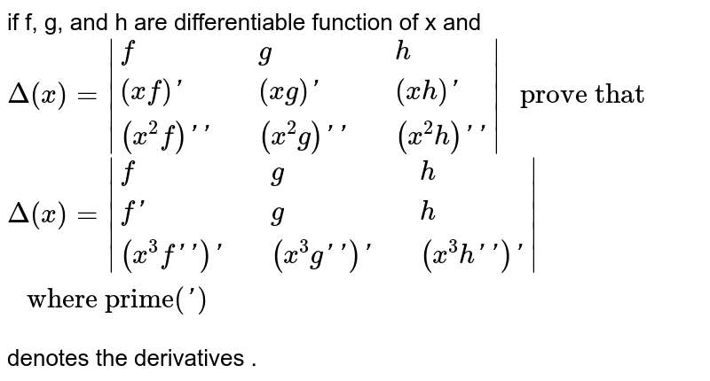 """if f, g, and  h are  differentiable  function of x and <br> `Delta (x)=    