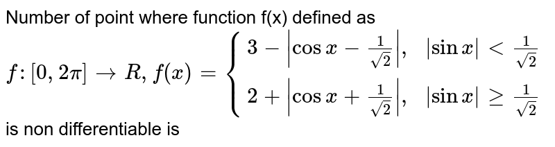 """Number of point where function f(x) defined as `f:[0,2pi] rarrR,f(x)={{:(3-
