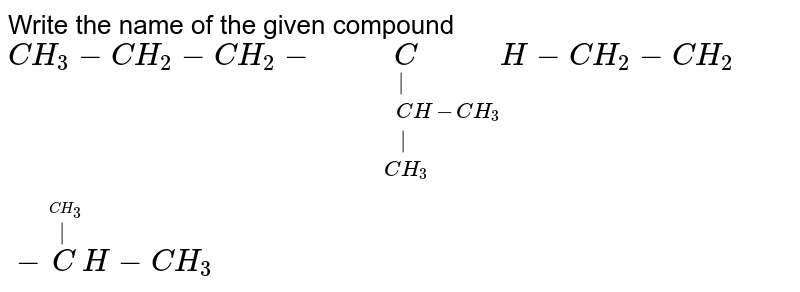 """Write the name of the given compound  <br> `CH_3-CH_2-CH_2-underset(CH_3)underset(
