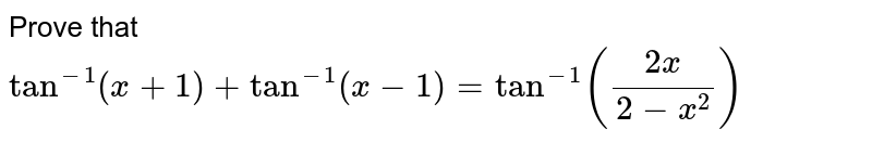 The number of integral values of x satisfying `tan^(-1)(x+1)+tan^(-1)(x-1)=tan^(-1)((2x)/(2-x^2))` will be