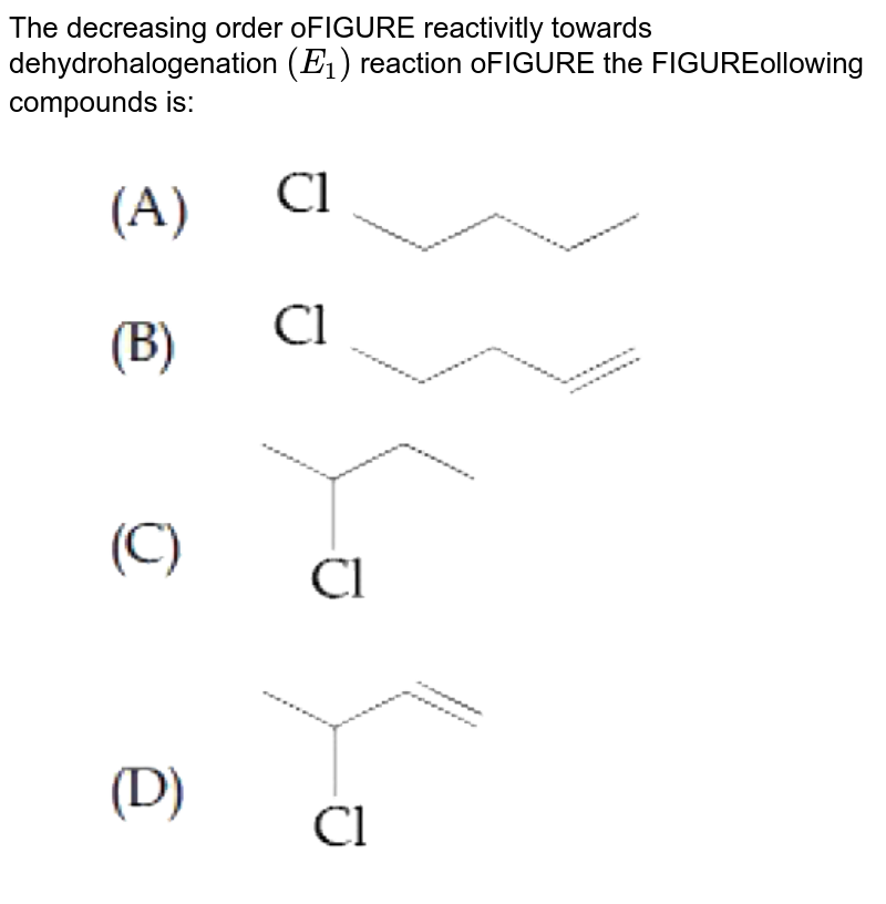 """The decreasing order oFIGURE reactivitly towards dehydrohalogenation `(E_(1))` reaction oFIGURE the FIGUREollowing compounds is: <br> <img src=""""https://d10lpgp6xz60nq.cloudfront.net/physics_images/NTA_JEE_BTECH_08_JN_20_S1_E02_014_Q01.png"""" width=""""80%"""">"""