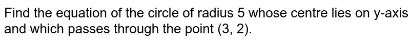 Find the equation of the circle of radius 5 whose centre lies on y-axis and which passes through the point (3, 2).