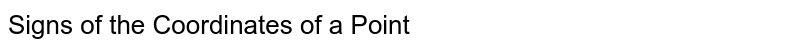 Signs of the Coordinates of a Point