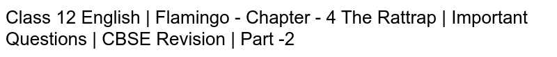 Class 12 English   Flamingo - Chapter - 4 The Rattrap   Important Questions   CBSE Revision   Part -2