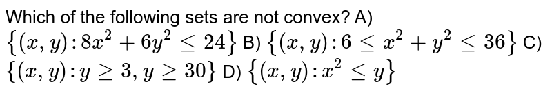 Which of the following sets are not convex?