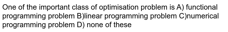 One of the important class of optimisation problem is