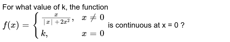 """For what value of k, the function<br> `f(x)={((x)/(