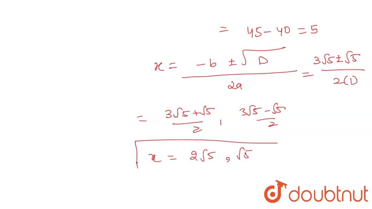 Solution for . Find the roots of the following quadratic equati