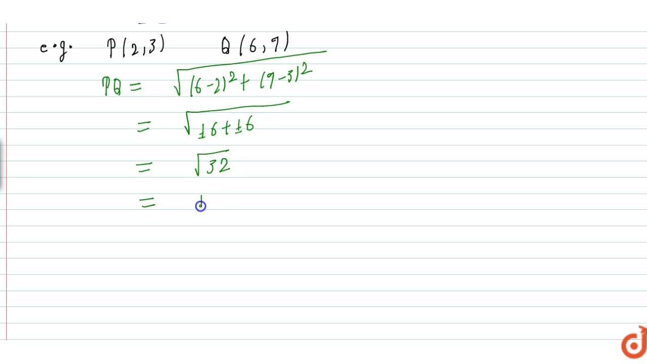 Derivation to find the distance between two points + examples