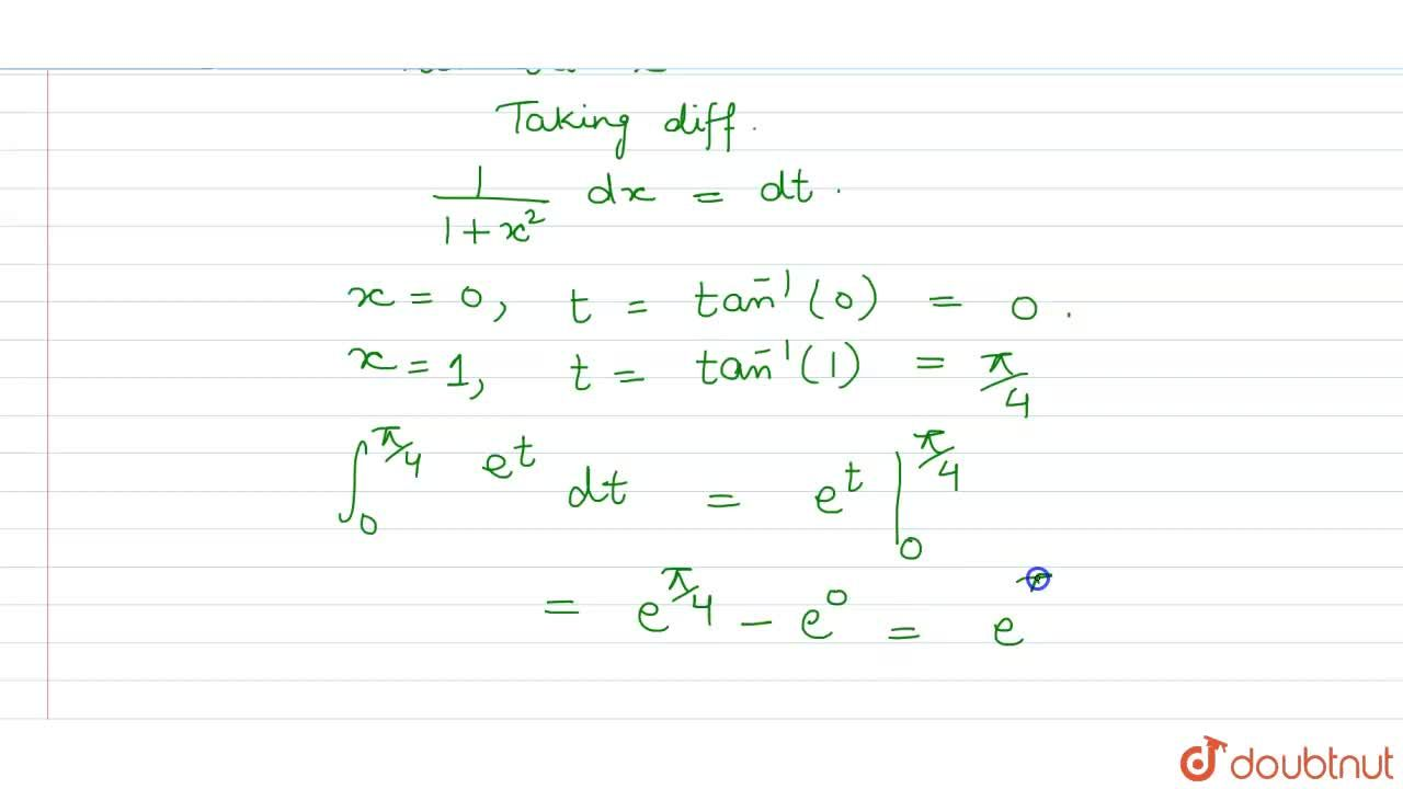 Solution for What is int_(0)^(1) (e^(tan^(-1))x dx),(1+x^(2))