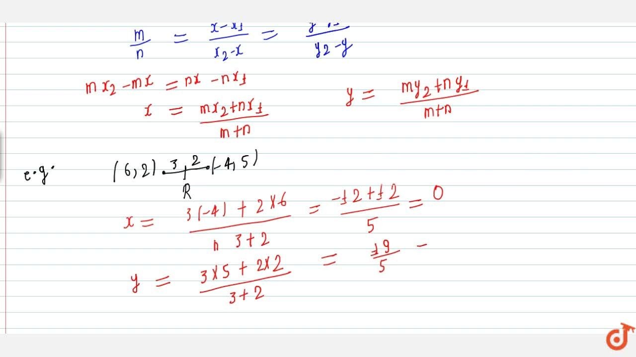 Internal division + proof + example :-Find the coordinates of a point which devides the line segments joining the points (6;2) and (-4;5) in the ratio 3:2 internally .