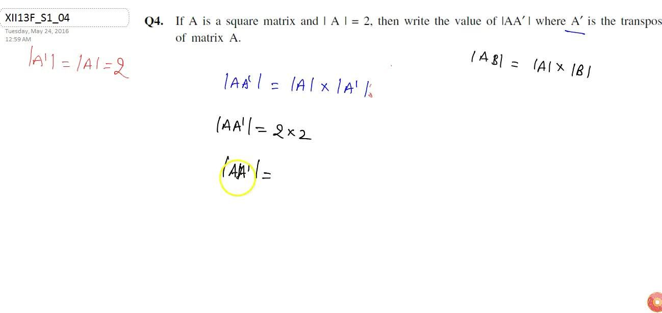 Solution for   If A is a square matrix and |A| =2, then