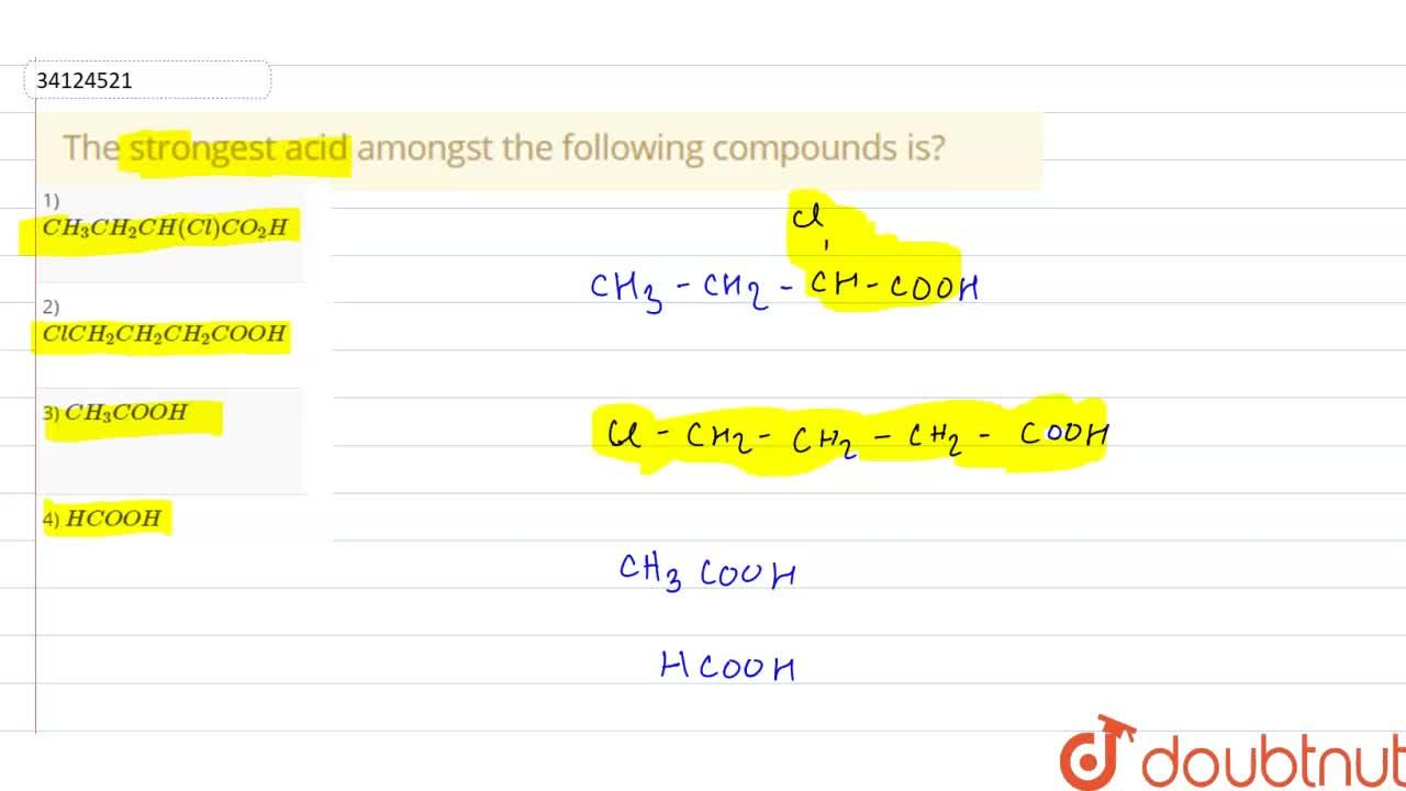 Solution for The strongest acid amongst the following compounds