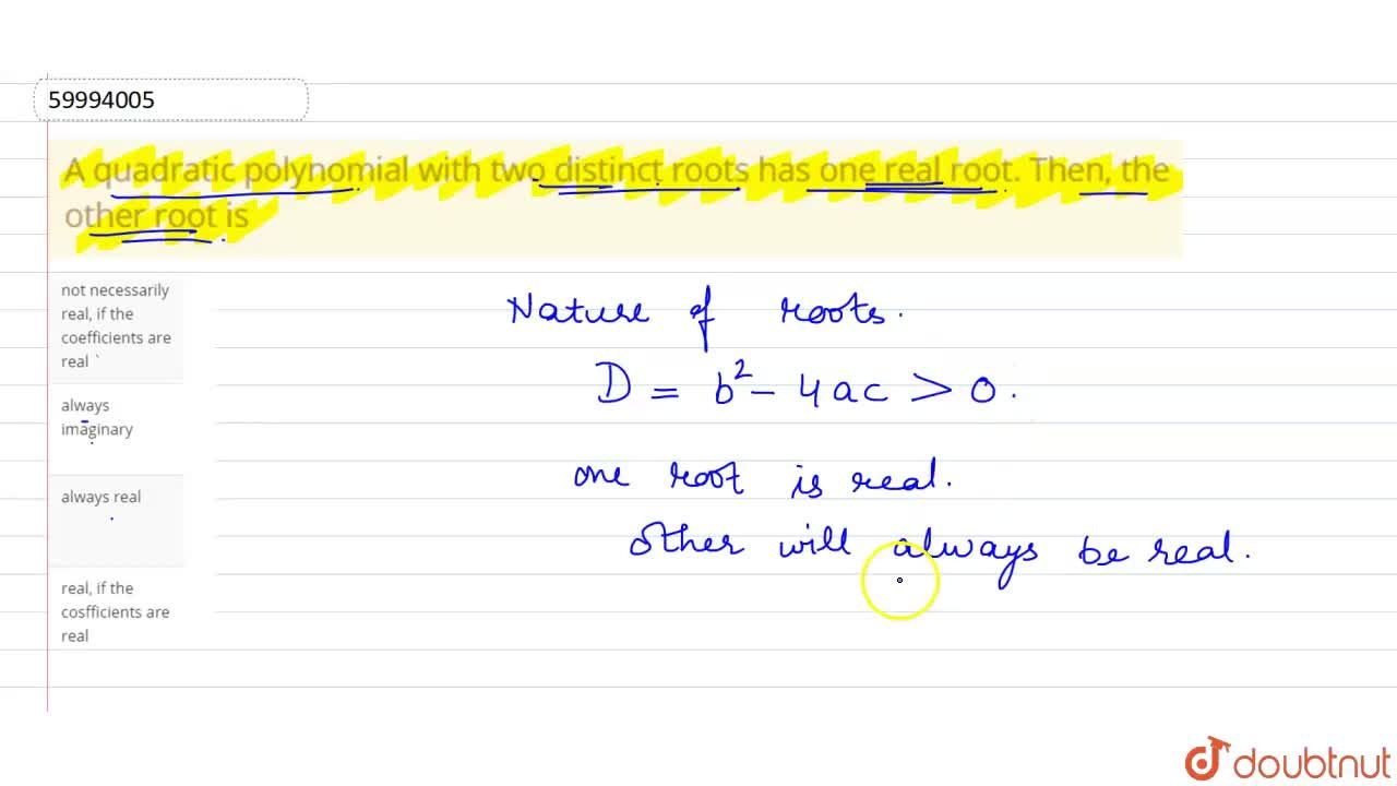 Solution for A quadratic polynomial with two distinct roots has