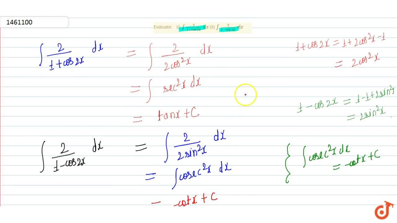 Solution for Evaluate: (i) int2,(1+cos2x)\ dx (ii) int2,(1-c