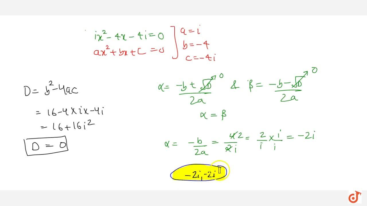 Solution for Solve the following quadratic equation: \ i x^2-4