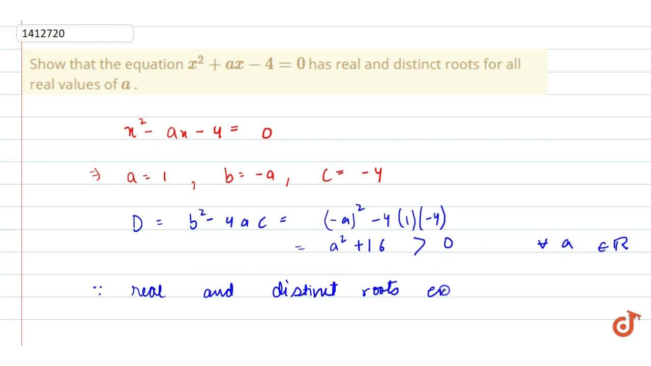 Solution for Show that   the equation x^2+a x-4=0 has real