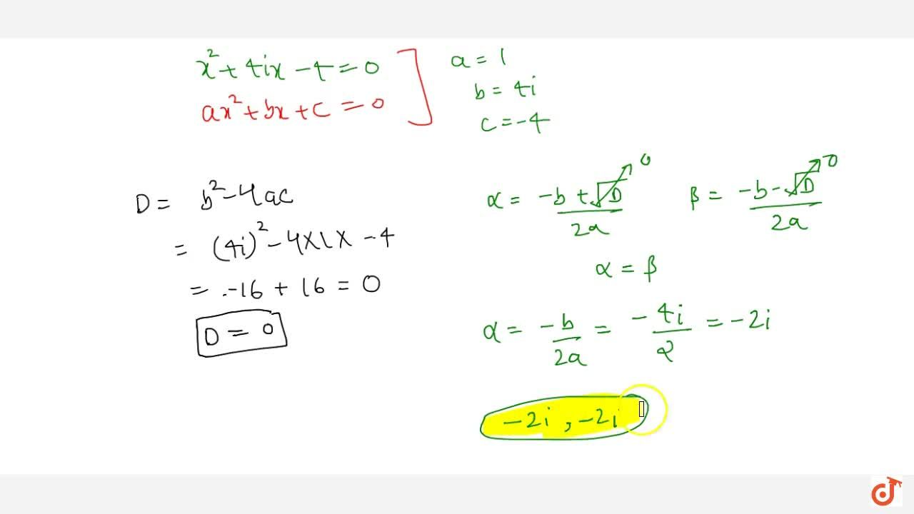 Solution for Solve the following quadratic equation: \ x^2+4i