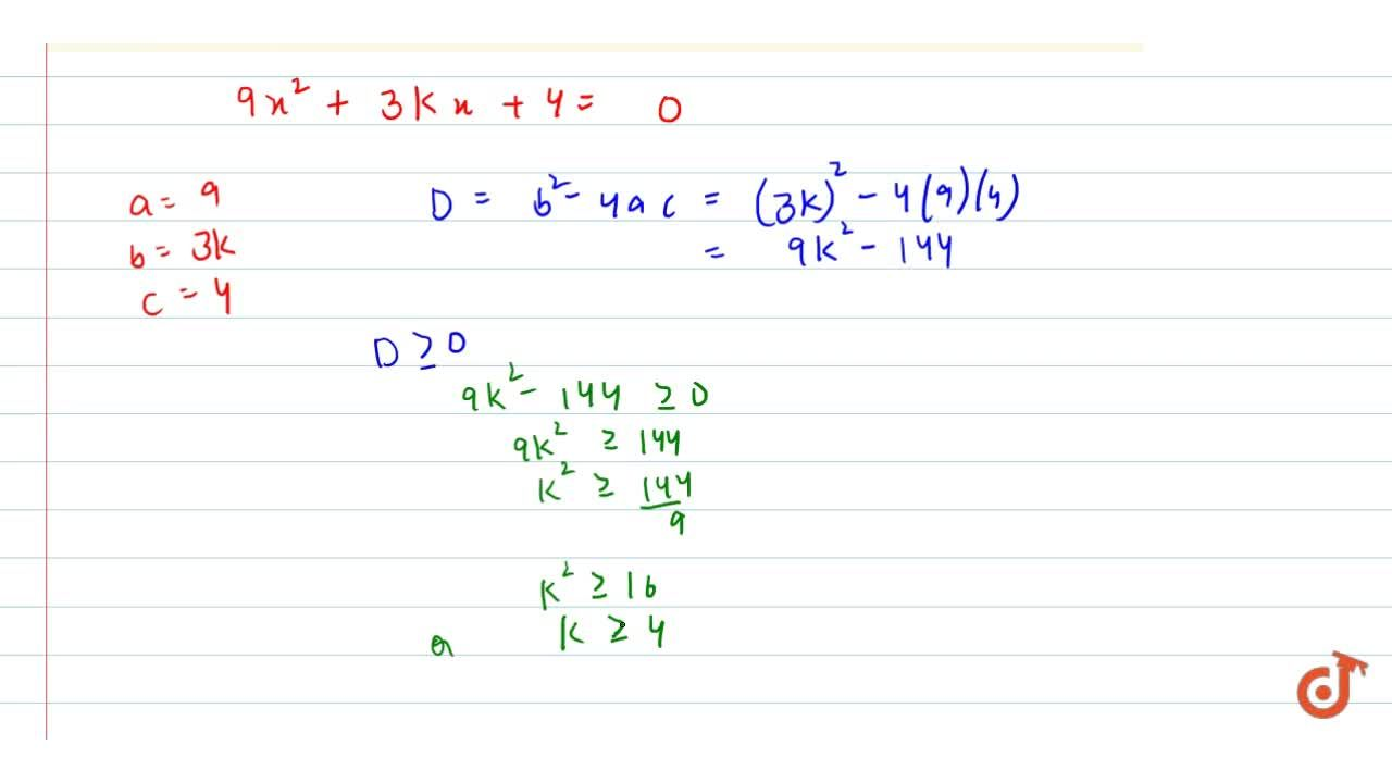 Solution for Find the   values of k for which   the given e