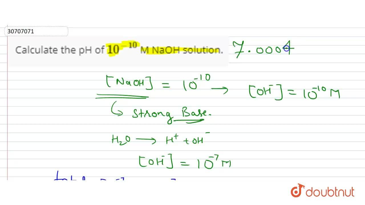 Solution for Calculate the pH of 10^(-10) M NaOH solution.