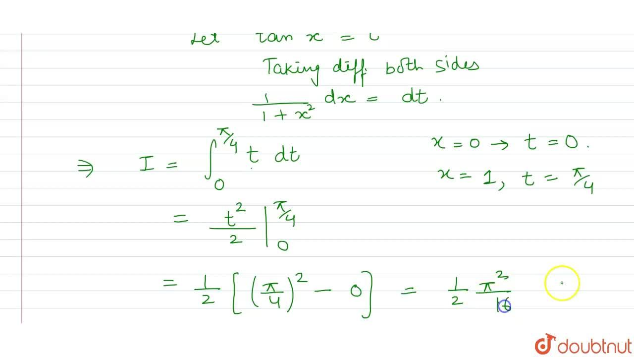 Solution for What is int_(0)^(1) (tan^(-1)),(1+x^(2)) dx equa