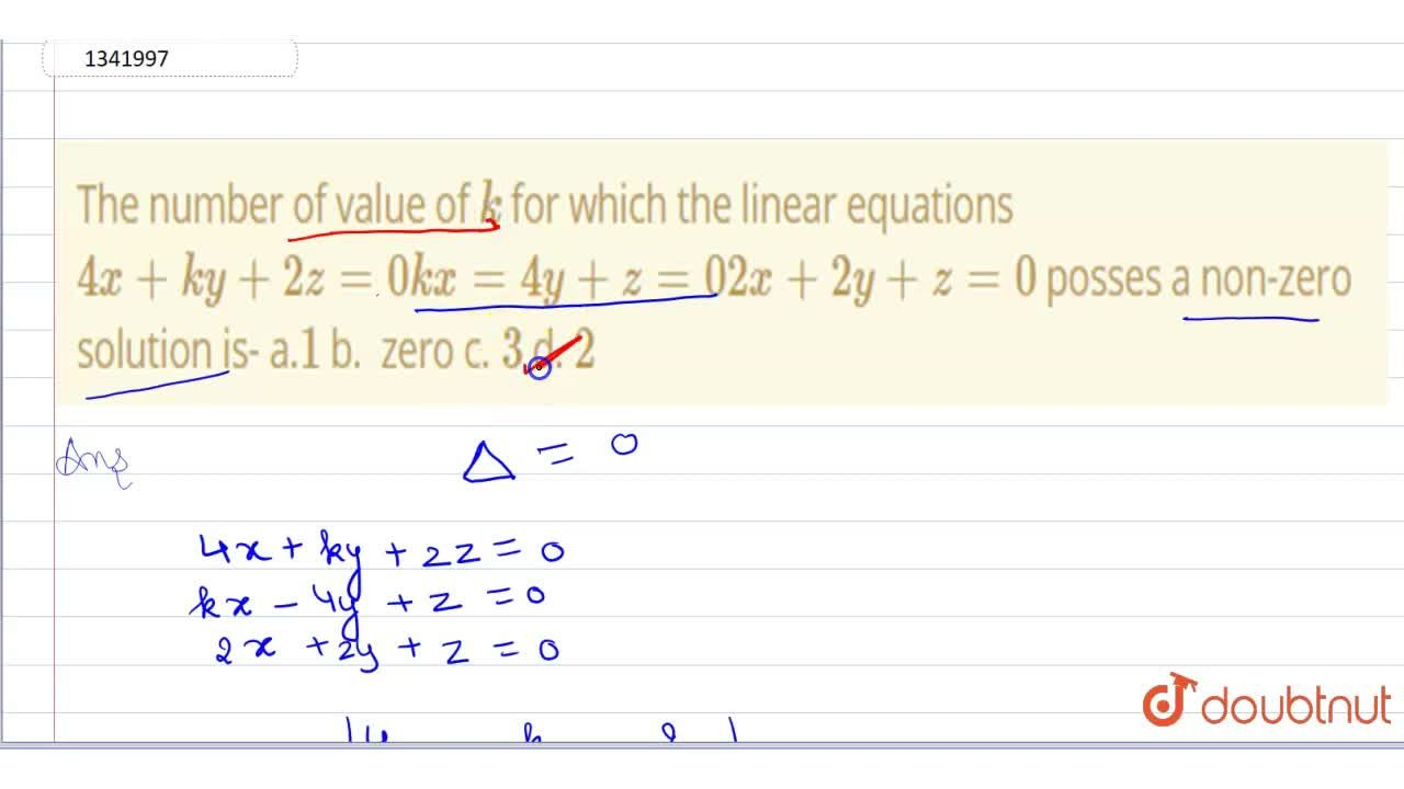 Solution for The number of value of k for which the linear eq
