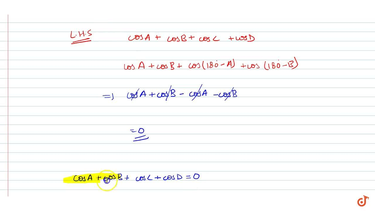 Solution for If A ,\ B ,\ C ,\ D are angles of a cyclic quadr